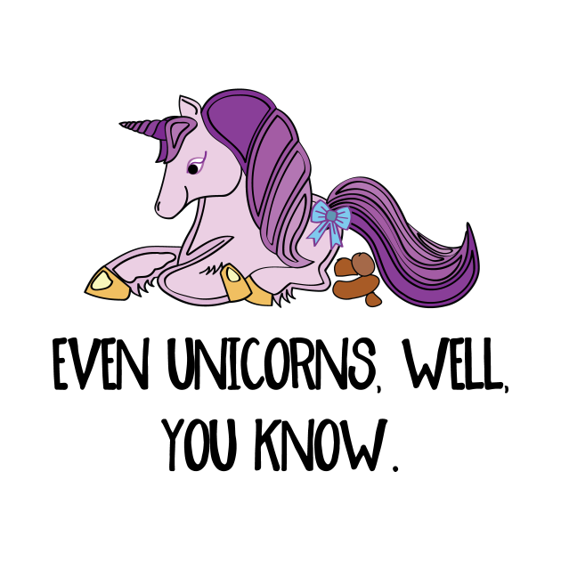 Even unicorns, well, you know.
