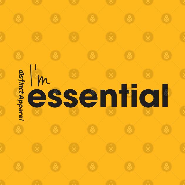 I'm Essential (Essentials Worker COVID19)