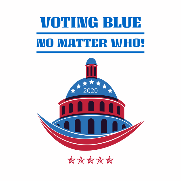 Voting Blue No Matter Who!