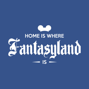 Home is Where Fantasyland Is