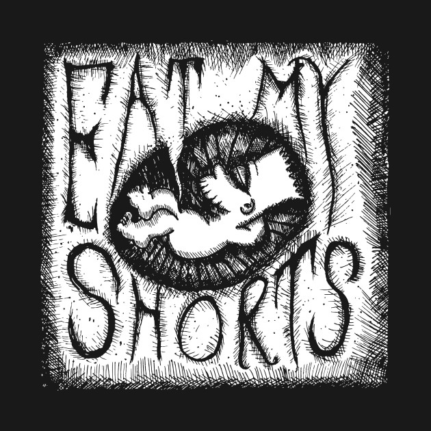 Eat My Shorts!