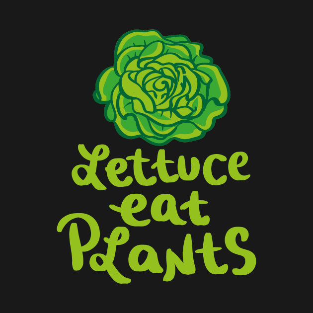 Lettuce Eat Plants Vegan Pun