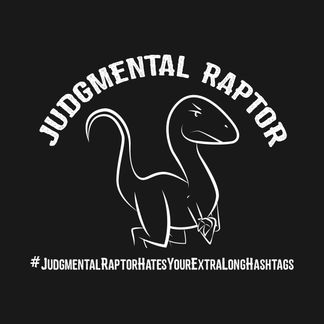 Judgmental Raptor - Hashtags