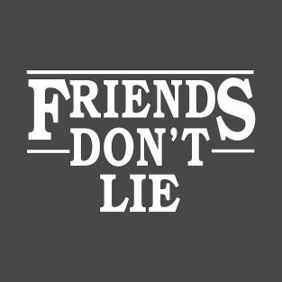 3fc8418f Friends Dont Lie T-Shirts | TeePublic