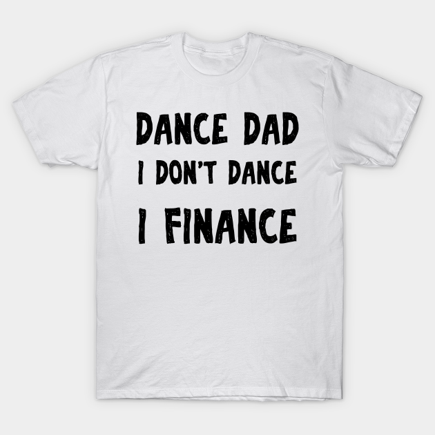 Dance Dad Funny Fathers Day Gift