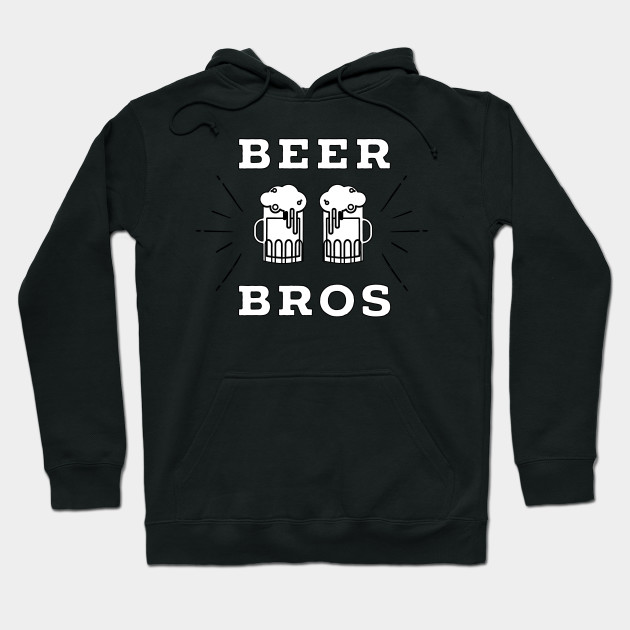 Beer Bros Funny Quote Party Shirt Beer beerkeg Hoodie