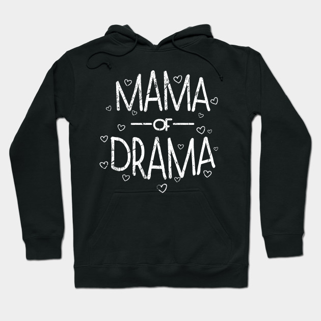 Mama of Drama Mom Mother Mothers Day Mama Hoodie