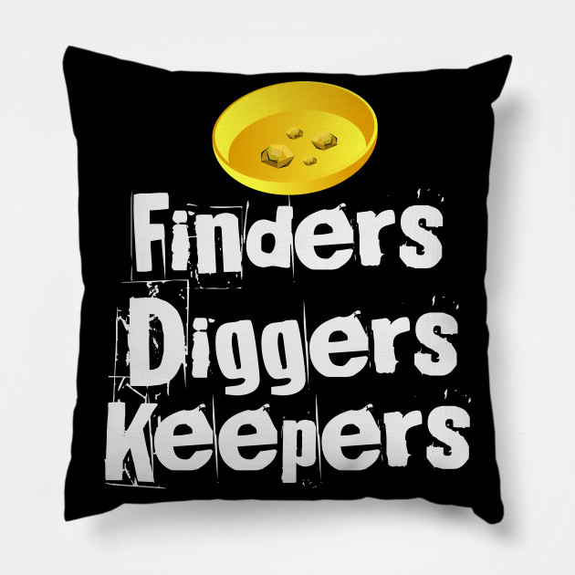 Finders Diggers Keepers   Gold Rush Prospecting