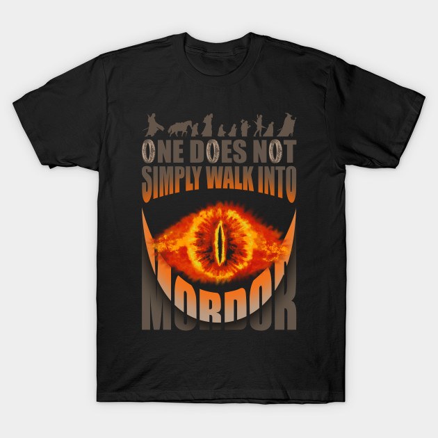 One does not simply walk into mordor - Mordor - T-Shirt ...