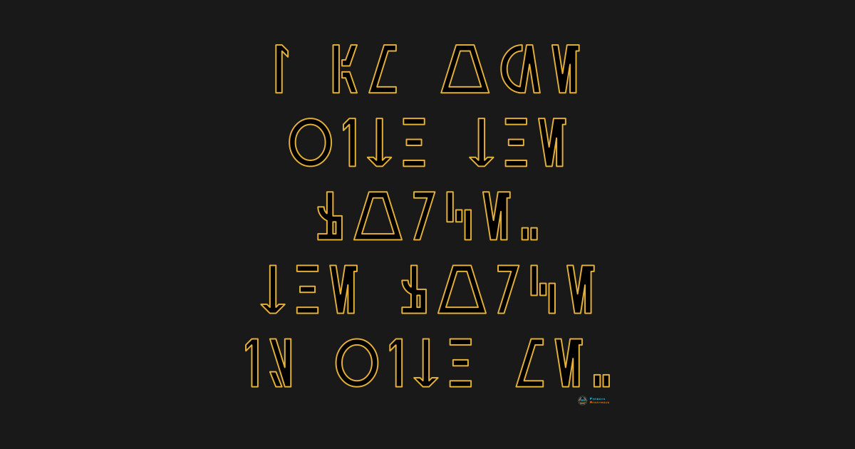 I Am One With The Force The Force Is With Me Star Wars Aurebesh