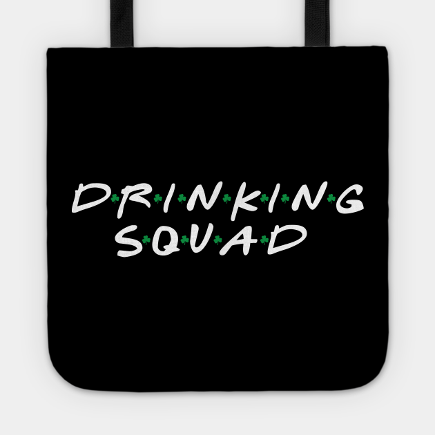 Drinking Squad Drinking Team St Patricks Day
