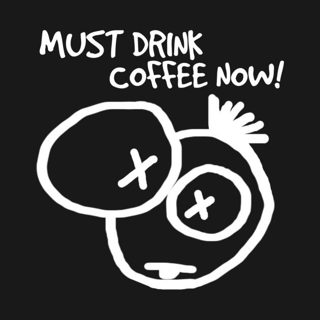 PEEPS™ Must Drink Coffee Now