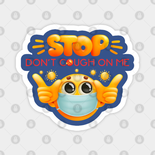 don t cough on me face medical emoji surgical health apparel dont cough on me face medical mask magnet teepublic au teepublic
