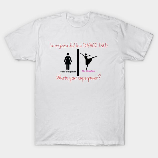 f2e91ee4 Dance Dad - Dance Dad - T-Shirt | TeePublic