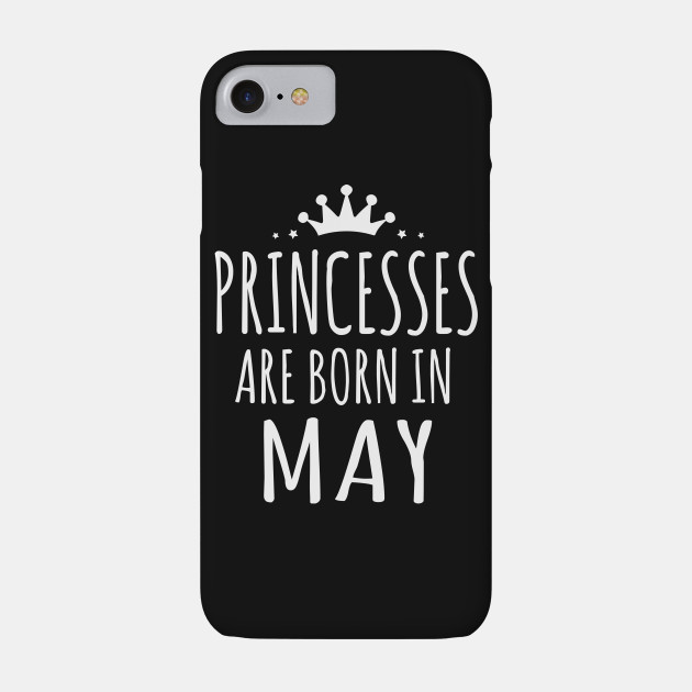 PRINCESSES ARE BORN IN MAY