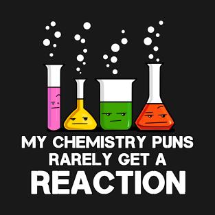 9e99d864 My Chemistry Puns Rarely Get A Reaction Funny Science Teacher T-Shirt