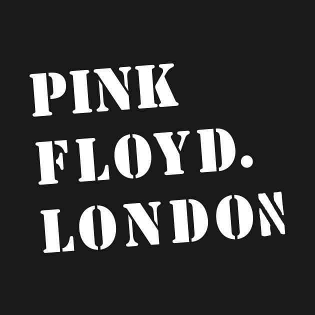 PF. London. - Pink Floyd - T-Shirt | TeePublic