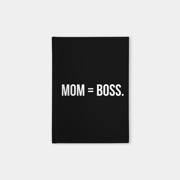 Mom Equals Boss