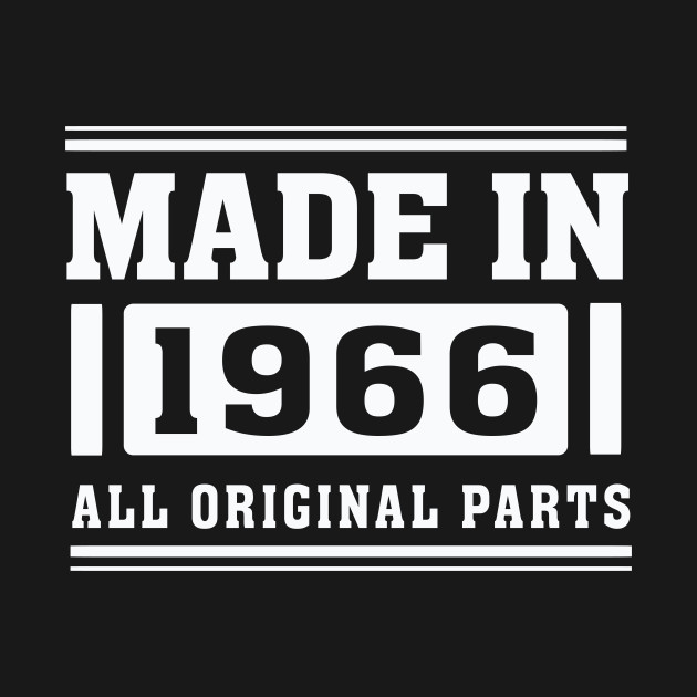Made in 1966 – All Original Parts – 50th Birthday
