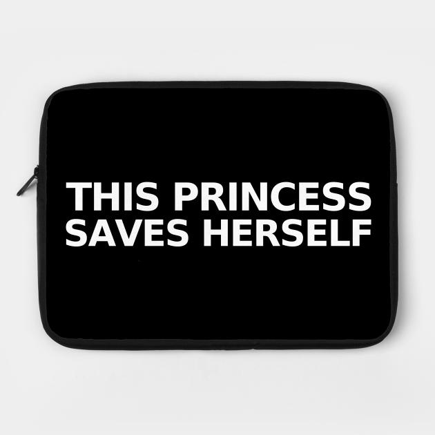 This Princess Saves Herself (white)