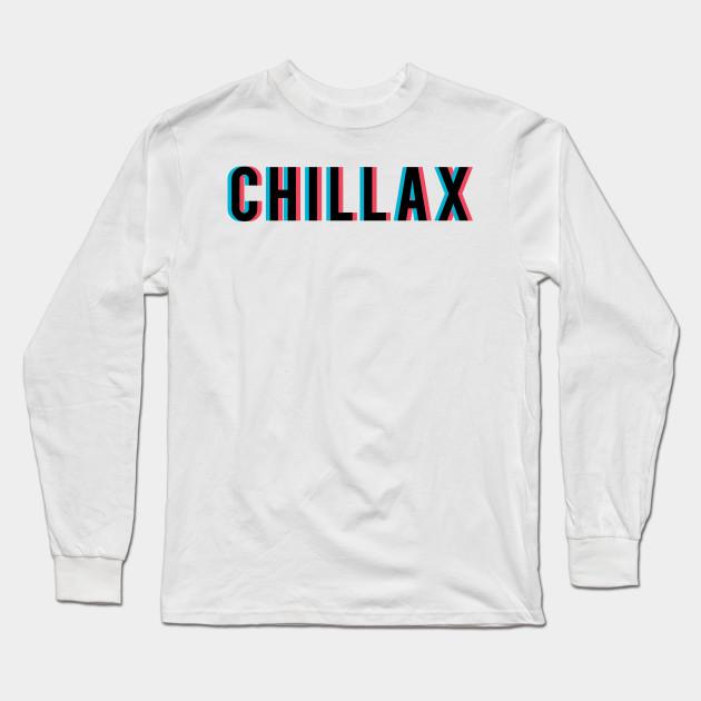 f426783d394 Stoner Chill Graphic - Chill - Long Sleeve T-Shirt   TeePublic