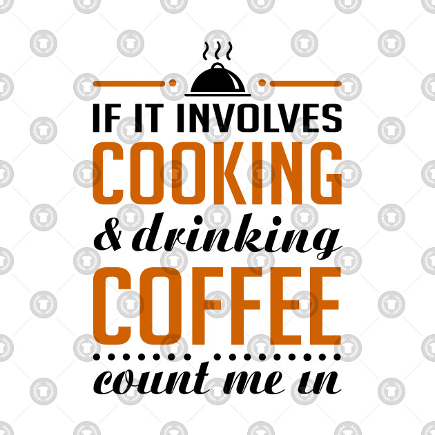 Cooking and Coffee Funny
