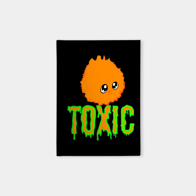 Your toxic