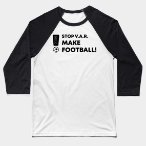 3e29d135768 STOP V.A.R. MAKE FOOTBALL Baseball T-Shirt. by Enickma.  26. Main Tag World  Cup Russia 2018 ...