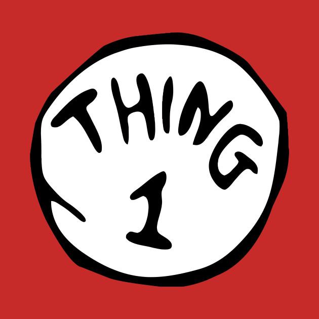 Thing 1 Thing 2 Thing Dad Thing Mom