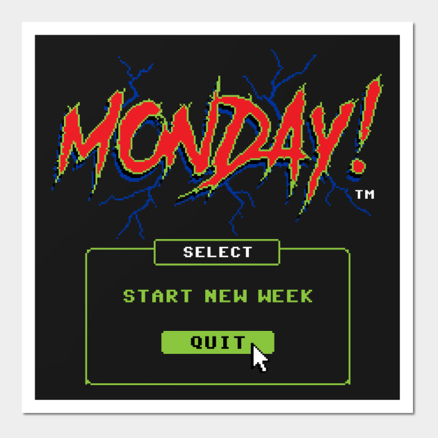 Monday (Game Over)