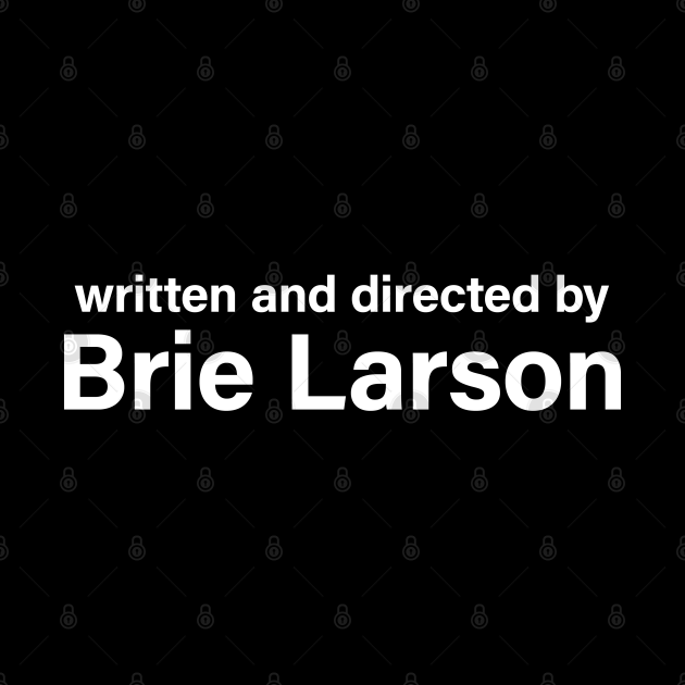 Written and Directed by Brie Larson