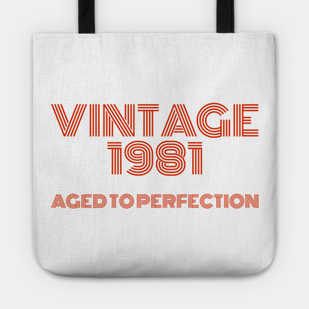 Vintage 1981 Aged to perfection.
