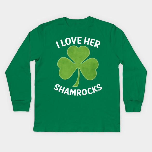 03ffec4c I Love Her Shamrocks Funny Couples St Patrick's Day Kids Long Sleeve T-Shirt