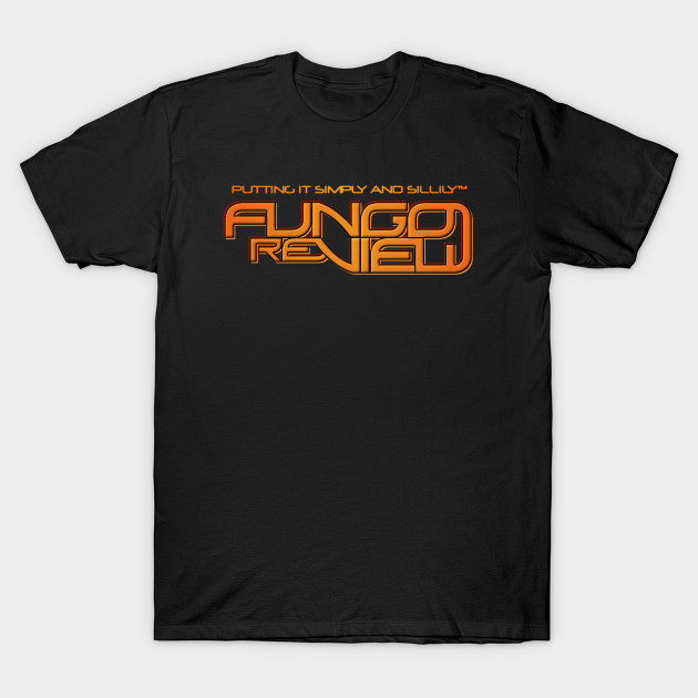 Fungo Review shirt!
