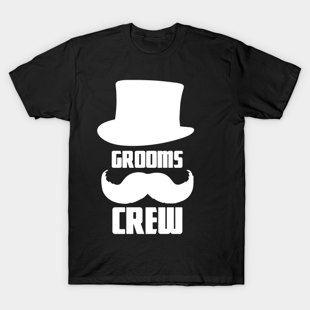 bea12ac3 Grooms Crew - Funny Bachelor and Groom Party - Grooms - T-Shirt ...