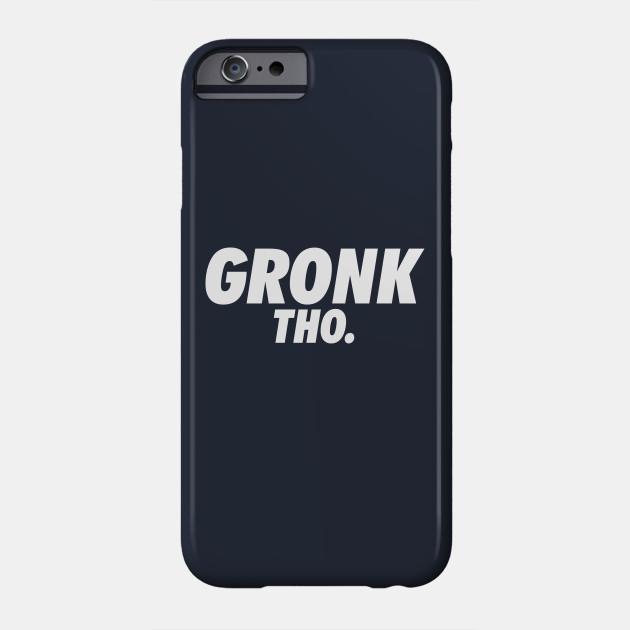 Gronk Tho.