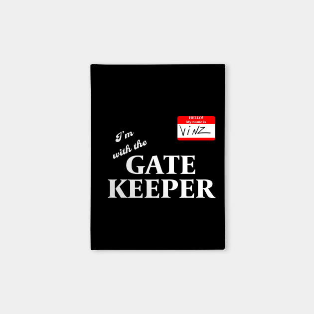 I'm With the Gatekeeper