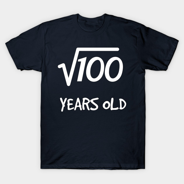 Square Root Of 100 10th Birthday 10 Years Old Boy Girl T Shirt