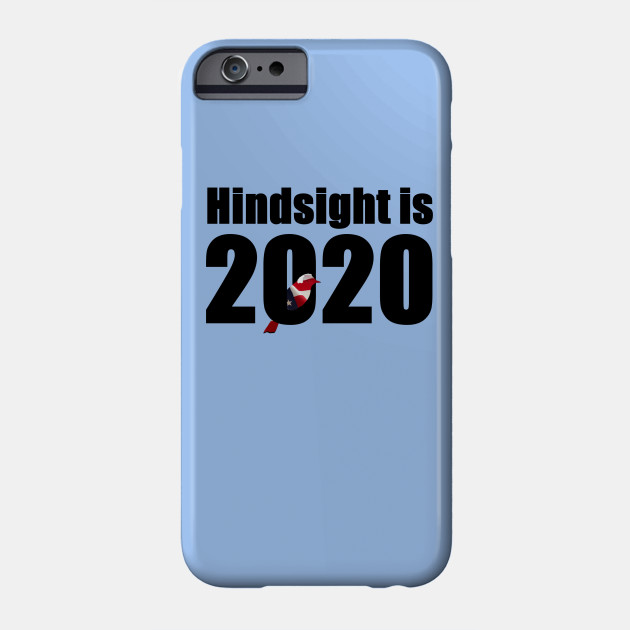 hindsight is 2020 w bernie bird bernie sanders phone case