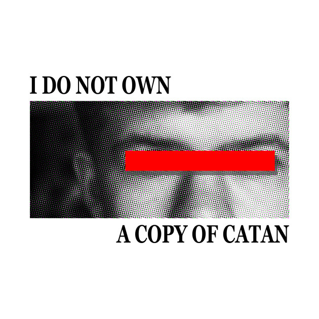 I do not own a copy of Catan