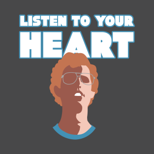 Napoleon: Listen To Your Heart t-shirts
