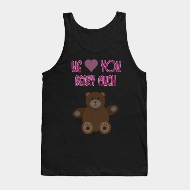 We Beary Love Clear Bg Cute Teddy Bear Tank Top Teepublic