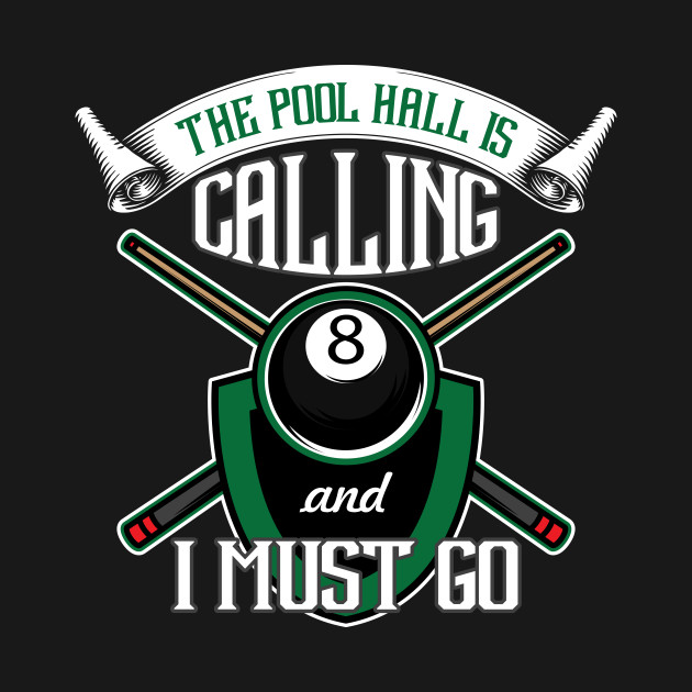 The Pool Hall Is Calling Me And I Must Go Men Women