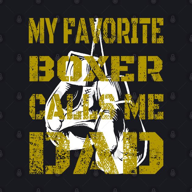 My Favorite Boxer Calls Me Dad