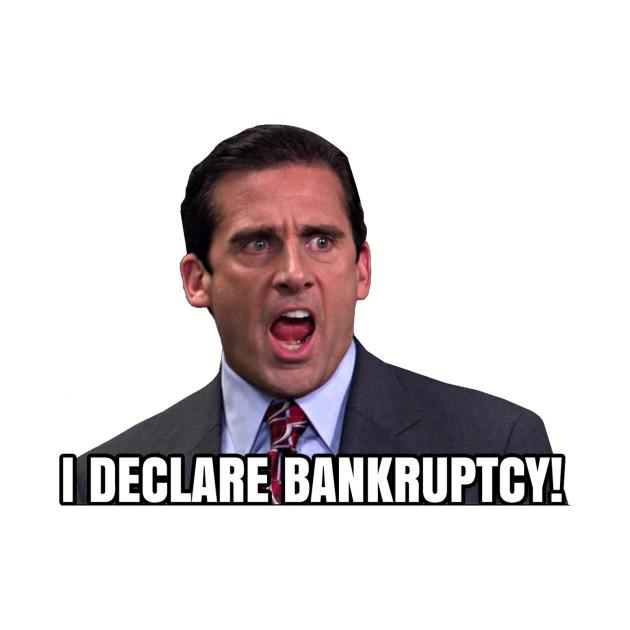 I Declare BANKRUPTCY! - Michael Scott