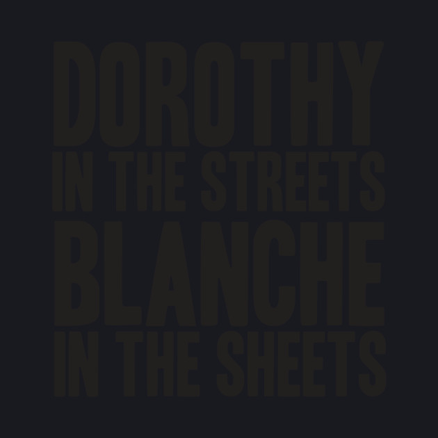 GOLDEN GIRLS - DOROTHY IN THE STREETS