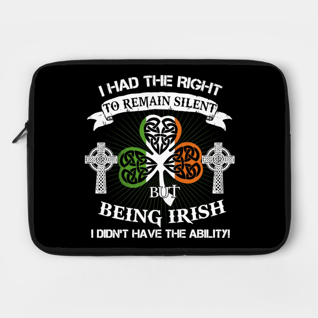 I Am Irish - Had The Right To Remain Silent