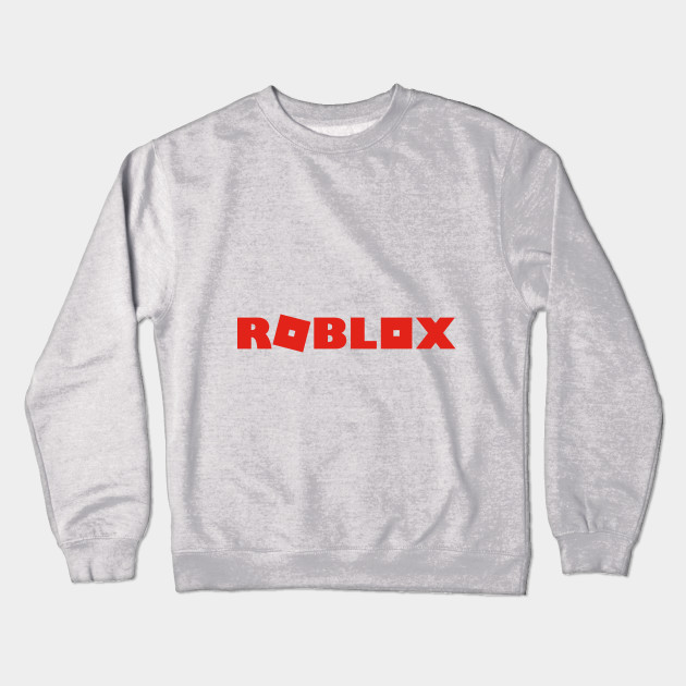 Roblox T Shirt Roblox Crewneck Sweatshirt Teepublic