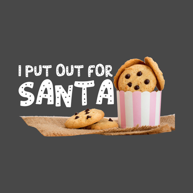 I Put Out For Santa