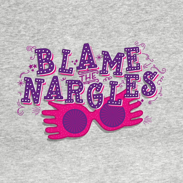 Blame the Nargles